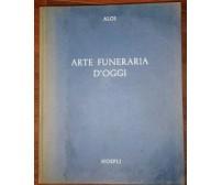 ARTE FUNERARIA D'OGGI di Roberto Aloi 1959 Hoepli crematori cimiteri edicole