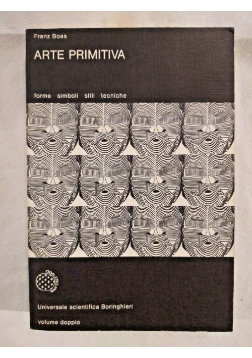 ARTE PRIMITIVA di Franz Boas - Universale Scientifica Boringhieri 1981 libro