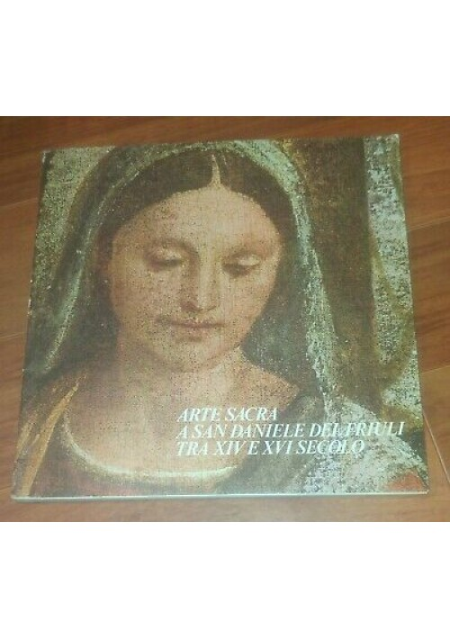 ARTE SACRA A SAN DANIELE DEL FRIULI TRA XIV E XVI SECOLO 1979 catalogo mostra