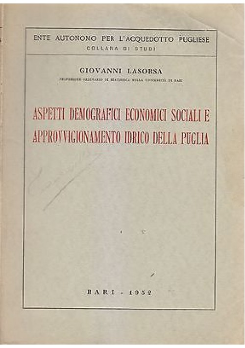 ASPETTI DEMOGRAFICI ECONOMICI SOCIALI E APPROVVIGIONAMENTO IDRICO DELLA PUGLIA *