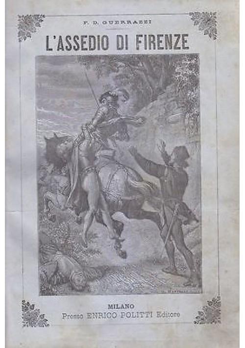 ASSEDIO DI FIRENZE F D Guerrazzi 1869 Enrico Politti Dante Alighieri ILLUSTRATO