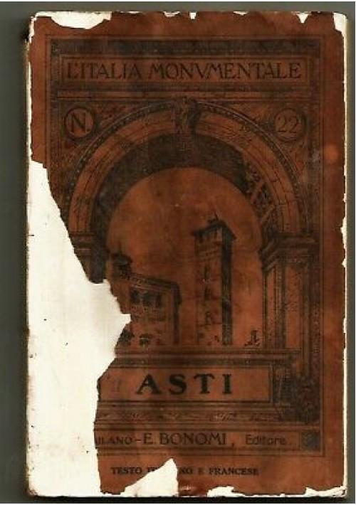 ASTI MEDIOEVALE di Bevilacqua 64 illustrazioni L'ITALIA MONUMENTALE 1911 Bonomi