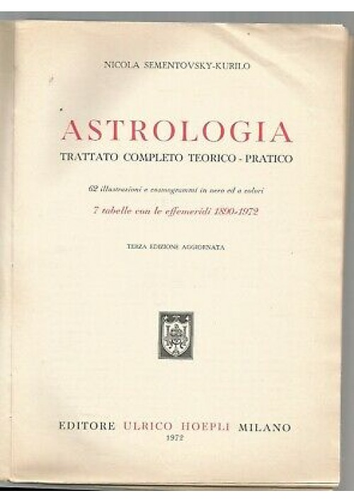 ASTROLOGIA TRATTATO COMPLETO TEORICO PRATICO Nicola Sementovsky Kurilo - Hoepli