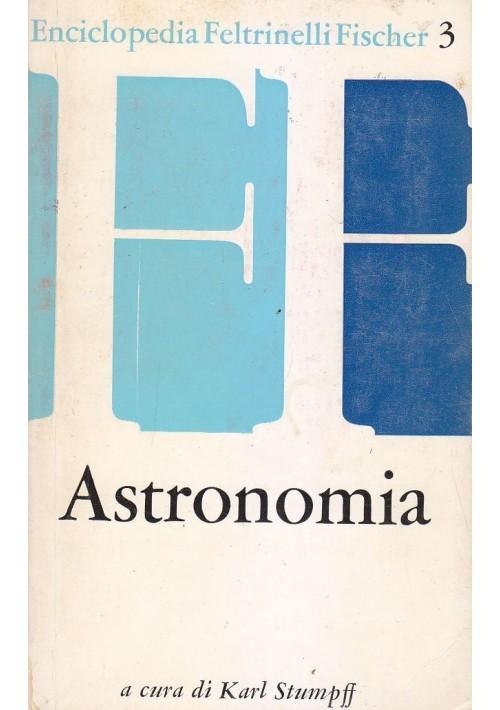 ASTRONOMIA a cura di Karl Stumpff 1963 Feltrinelli Fischer