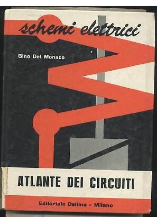 ATLANTE DEI CIRCUITI schemi elettrici di Gino Del Monaco 1964 Editoriale DELFINO