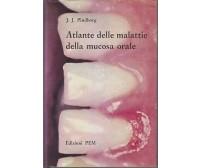 ATLANTE DELLE MALATTIE DELLA MUCOSA ORALE J.J. Pindborg 1968 edizioni PEM