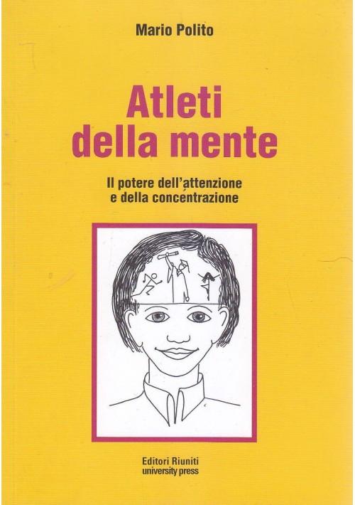 ATLETI DELLA MENTE di Mario Polito 2012 Editori Riuniti potere attenzione