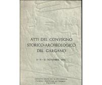ATTI CONVEGNO STORICO ARCHEOLOGICO GARGANO 8 - 10 novembre 1970 Daunia Foggia *
