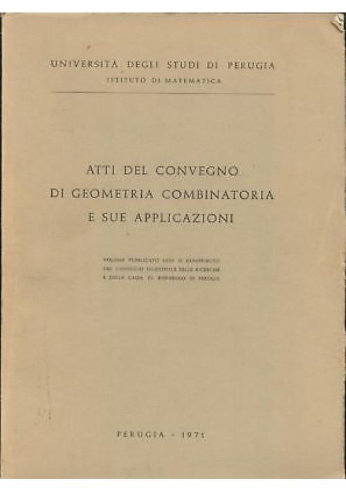 ATTI DEL CONVEGNO DI GEOMETRIA COMBINATORIA E SUE APPLICAZIONI 1971 Perugia