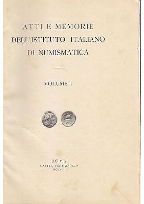 ATTI E MEMORIE DELL'ISTITUTO ITALIANO DI NUMISMATICA VOLUME I - 1913