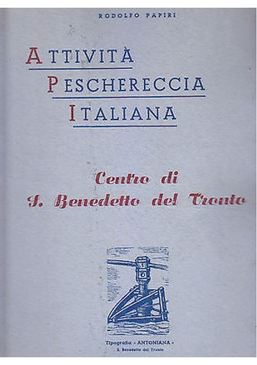 ATTIVITA' PESCHERECCIA ITALIANA CENTRO DI SAN BENEDETTO DEL TRONTO 1949 Papiri