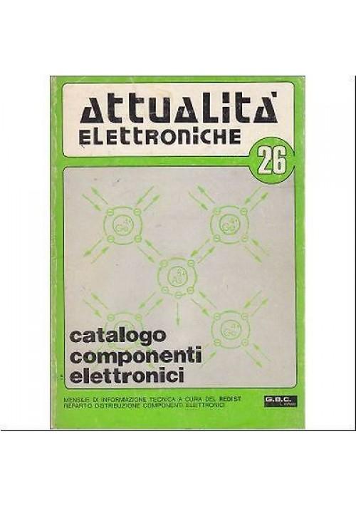 ATTUALITÀ ELETTRONICHE n. 26 COMPONENTI ELETTRONICI GBC Italiana 1975 (?)