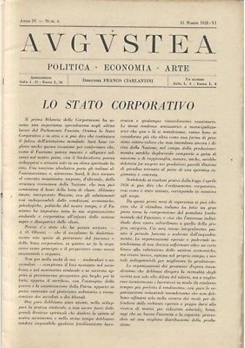 AUGUSTEA RIVISTA politica economia arte anno IV n.6 31 marzo 1928 fascismo