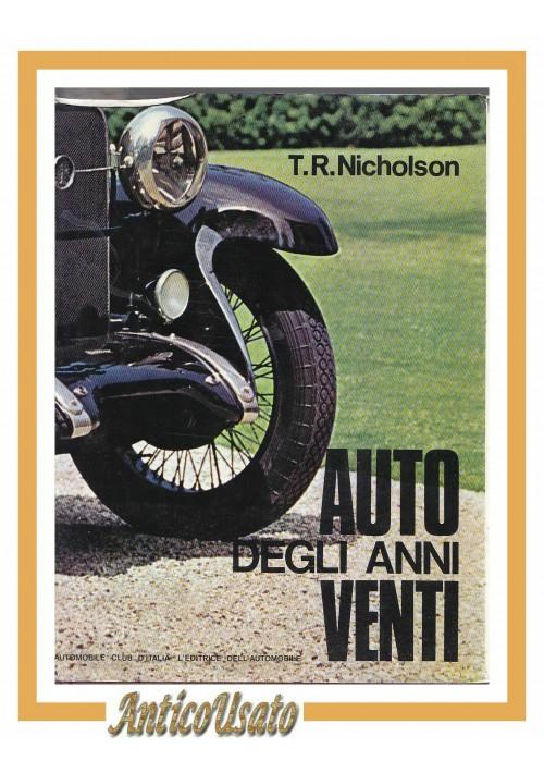 AUTO DEGLI ANNI VENTI di T R Nicholson 1968 Automobile Club d'Italia libro