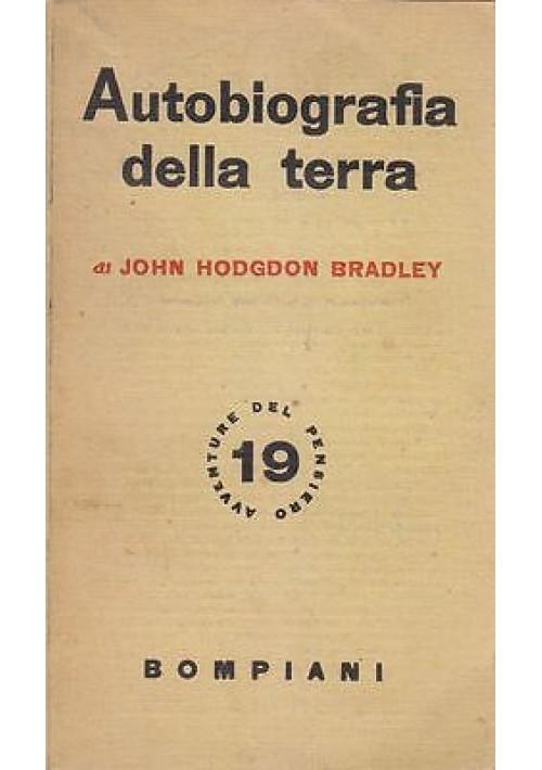 AUTOBIOGRAFIA DELLA TERRA di John Hodgdon Bradley 1937 Bompiani Editore