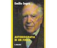 AUTOBIOGRAFIA DI UN FISICO di Emilio Segrè - Societò Editrice il Mulino 1995