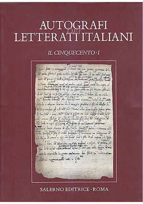 AUTOGRAFI DEI LETTERATI ITALIANI Vol I a cura Motolese Procaccioli 2009 Salerno