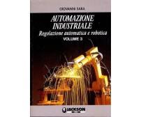 AUTOMAZIONE INDUSTRIALE VOL.3 Regolazione automatica e robotica  di  G. Saba