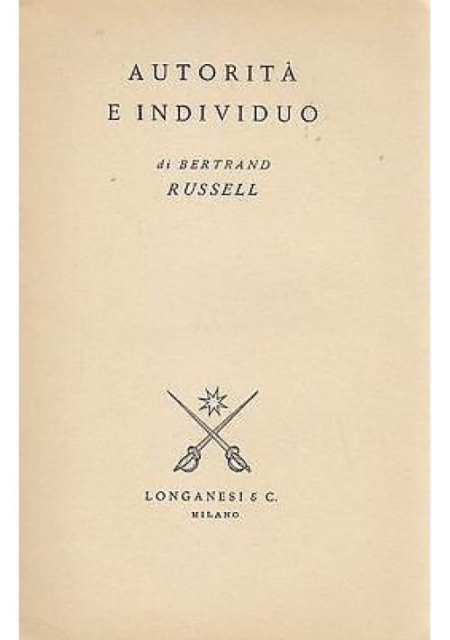 AUTORITÀ E INDIVIDUO di Bertrand Russell - Edizione Longanesi  1961