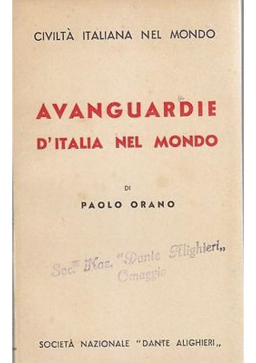 AVANGUARDIE D'ITALIA NEL MONDO di Paolo Orano 1938 Società Dante Alighieri