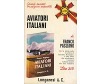 AVIATORI ITALIANI di Franco Pagliano 1969 Longanesi Pocket