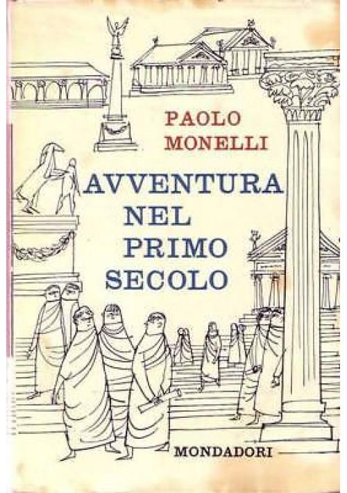 AVVENTURA NEL PRIMO SECOLO di Paolo Monelli - Mondadori editore 1958