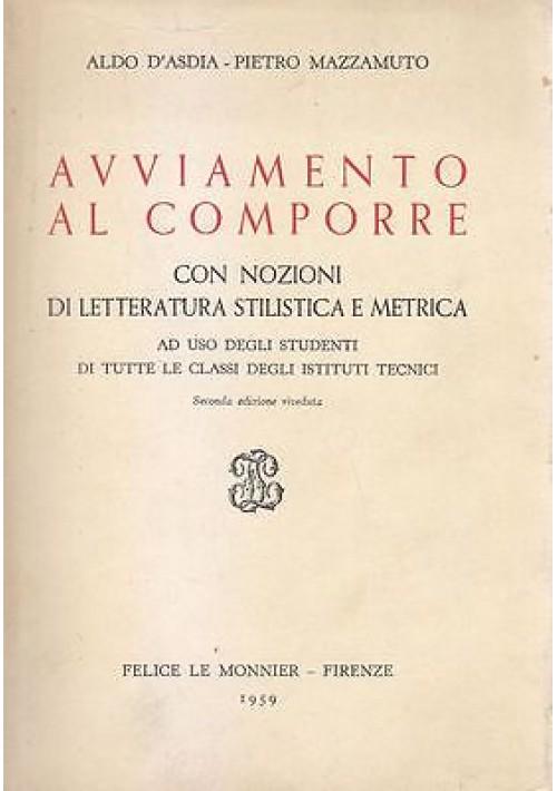 AVVIAMENTO AL COMPORRE di Aldo D Asdia e Pietro Mazzamuto 1959 Felice Le Monnier