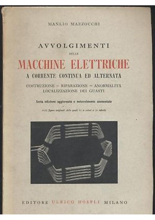 AVVOLGIMENTI MACCHINE ELETTRICHE CORRENTE CONTINUA ALTERNATA M. Mazzocchi 1943