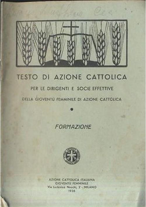 AZIONE CATTOLICA TESTO PER LE DIRIGENTI SOCIE EFFETTIVE GIOVENTù FEMMINILE 1936