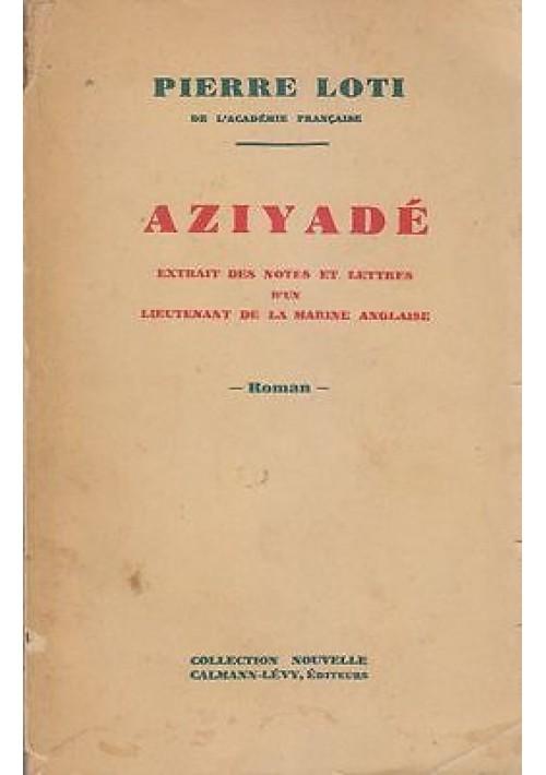 AZIYADÉ di Pierre Loti - Calmann Levy prima del 1934