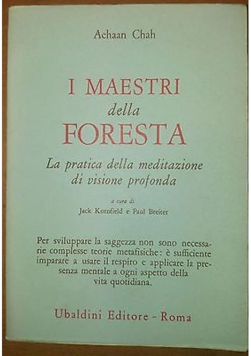 I MAESTRI DELLA FORESTA Achaan Chah 1989 Ubaldini Editore Roma