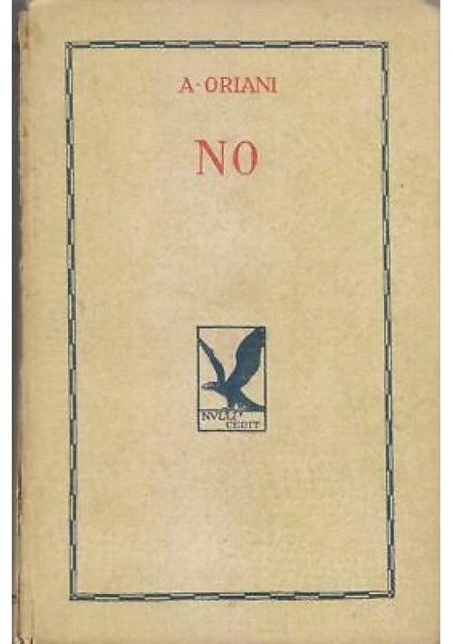 Alfredo Oriani NO ! opera omnia di Alfredo Oriani a cura di Benito Mussolini