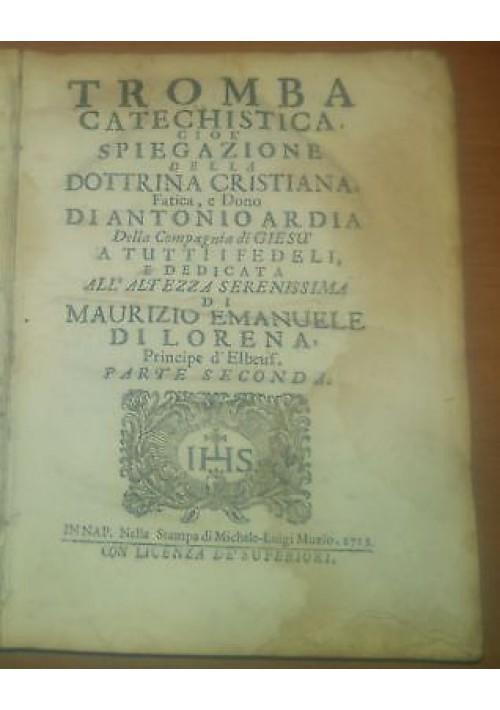 Antonio Ardia TROMBA CATECHISTICA SPIEGAZIONE DOTTRINA CRISTIANA Parte II 1713