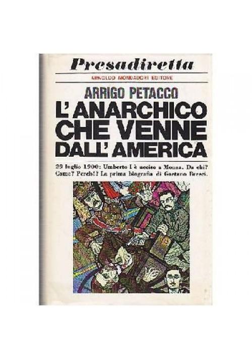 Arrigo Petacco L'ANARCHICO CHE VENNE DALL'AMERICA 1969 Mondadori
