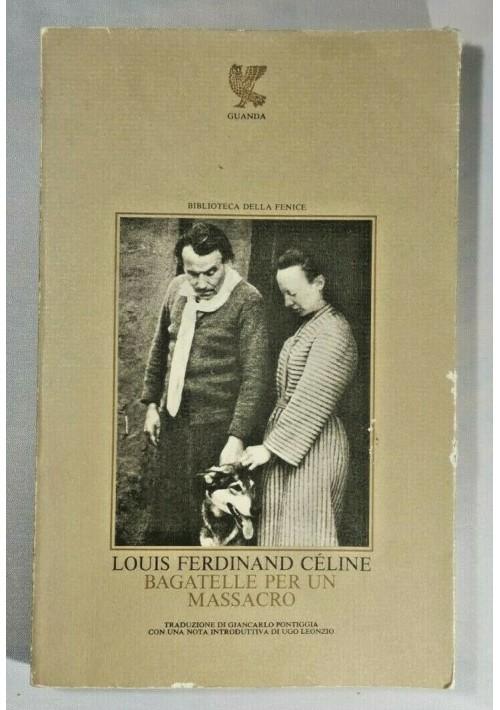 BAGATELLE PER UN MASSACRO di Celine 1981 Guanda prima edizione libro romanzo