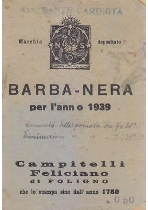 BARBA - NERA PER L ANNO 1939  Campitelli Feliciano di Foligno - 64 Pagine