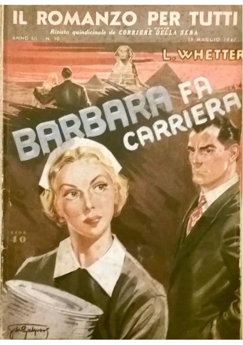 BARBARA FA CARRIERA di L. Whetter 1947 Corriere delle Sera IL ROMANZO PER TUTTI