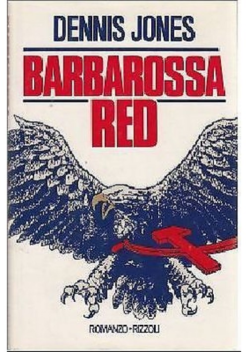 BARBAROSSA RED di Dennis Jones Rizzoli  prima I edizione romanzo 1987