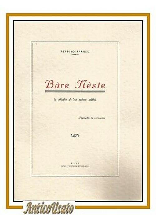 BARE NESTE di Peppino Franco poemetto vernacolo dialetto barese Bari Autografo