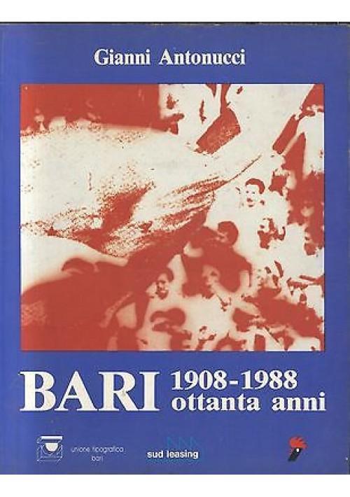 BARI 1908 1988 OTTANTA ANNI di Gianni Antonucci - unione tipografica sud leasing