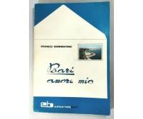 BARI AMORE MIO di Franco Sorrentino 1975 editoriale libro storia locale Puglia