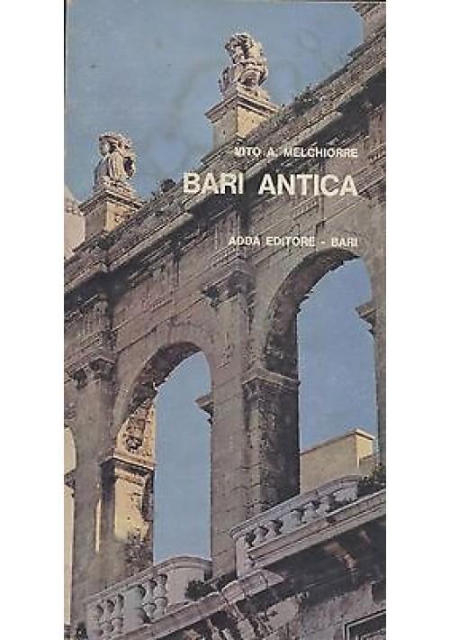 BARI ANTICA di Vito A Melchiorre 1980 Mario Adda editore