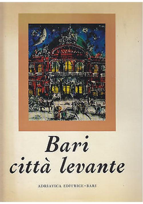 BARI CITTA' LEVANTE di Manlio Spadaro e Pietro Marino 1969 Adriatica Editrice