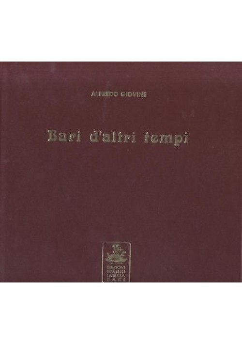 BARI D ALTRI TEMPI di Alfredo Giovine 1980 edizioni Fratelli Laterza