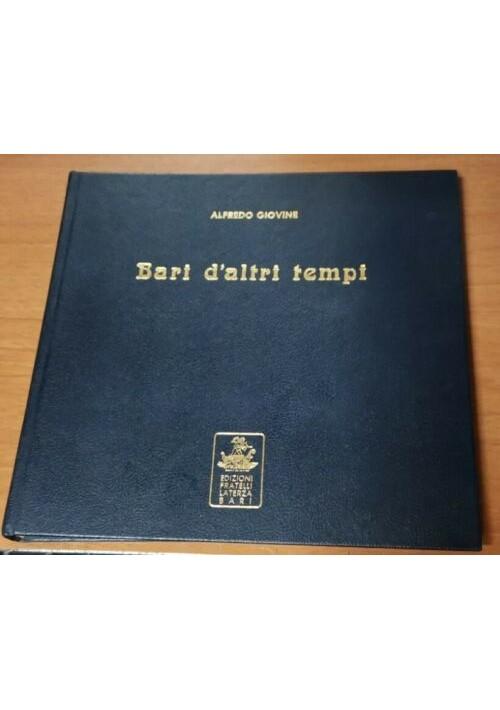 BARI D'ALTRI TEMPI di Alfredo Giovine 1980 edizioni Laterza dedica libro su