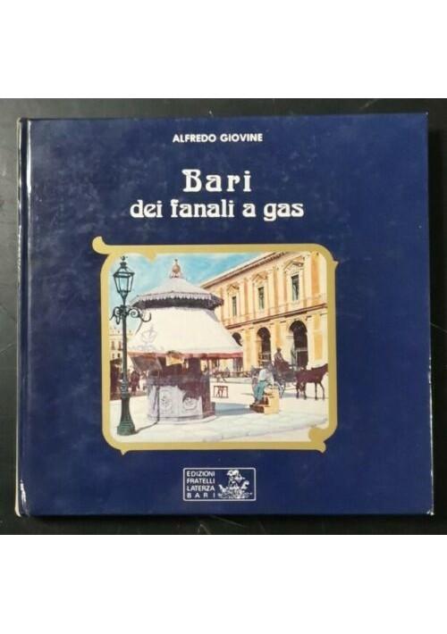 BARI DEI FANALI A GAS di Alfredo Giovine 1982 fratelli Laterza libro illustrato