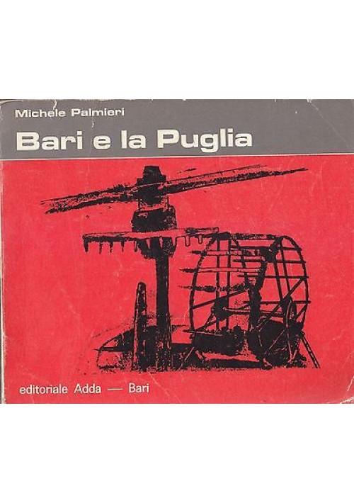 BARI E LA PUGLIA di Michele Palmieri 1964 Editoriale Adda