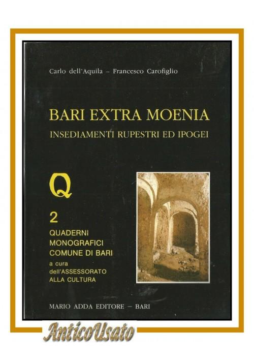 BARI EXTRA MOENIA insediamenti rupestri ed ipogei di Carofiglio e dell'Aquila