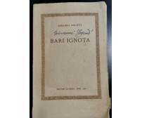 BARI IGNOTA di Armando Perotti - Laterza editore 1958 - storia locale Puglia