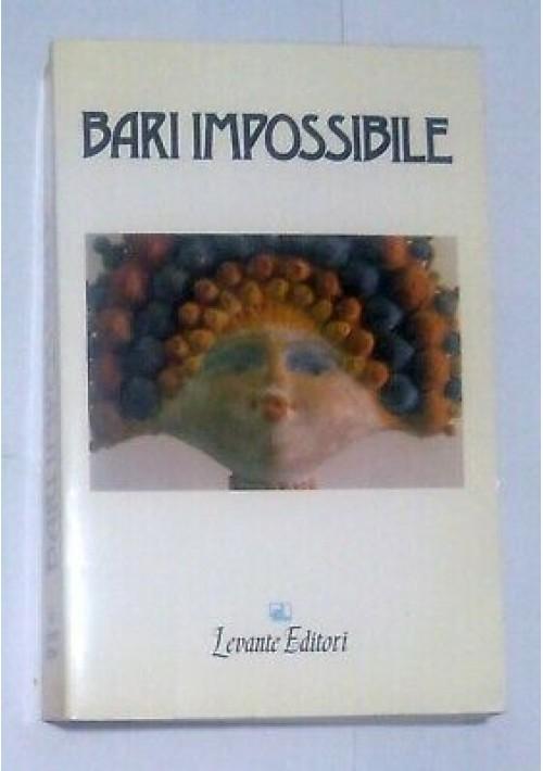BARI IMPOSSIBILE 1989 Levante editori dedica autografa Giorgio Saponaro